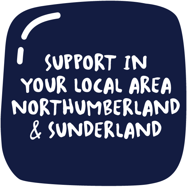 Support in your area local help in Northumberland and Sunderland