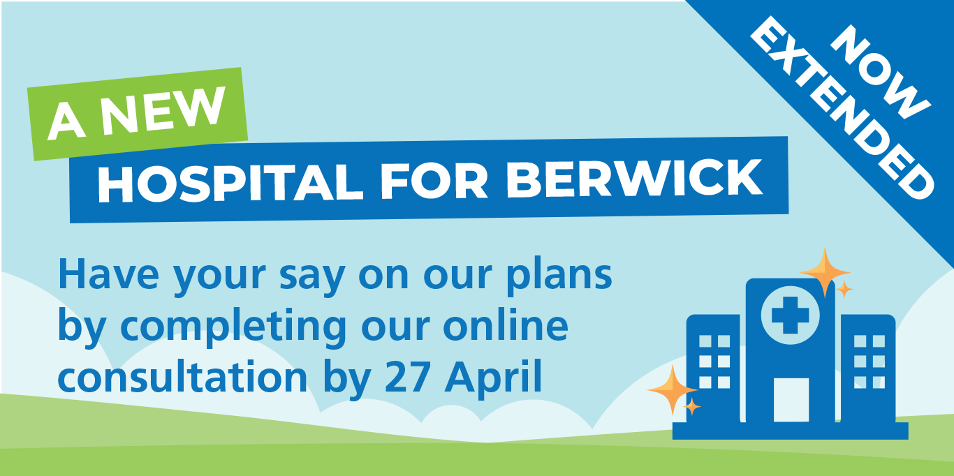 Public given more time to have their say on plans for new Berwick hospital